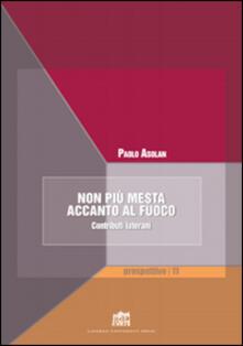 Non più mesta accanto al fuoco. Contributi laterani - Paolo Asolan - copertina