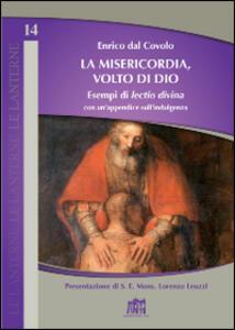 La misericodia, volto di Dio. Esempi di lectio divina con un'appendice sull'indulgenza
