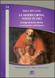 La misericodia, volto di Dio. Esempi di lectio divina con un'appendice sull'indulgenza - Enrico Dal Covolo - copertina