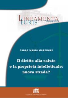 Diritto alla salute e proprietà intellettuale: nuova strada? - Carlo Maria Marenghi - copertina