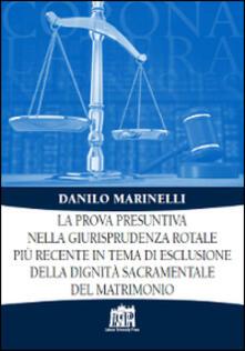 La prova presuntiva nella giurisprudenza rotale più recente in tema di esclusione della dignità sacramentale del matrimonio - Danilo Marinelli - copertina