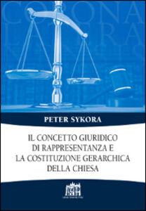 Foto Cover di Il concetto giuridico di rappresentanza e la costituzione gerarchica della Chiesa, Libro di Peter Sykora, edito da Lateran University Press