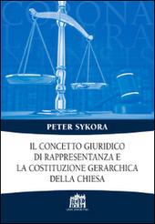 Il concetto giuridico di rappresentanza e la costituzione gerarchica della Chiesa