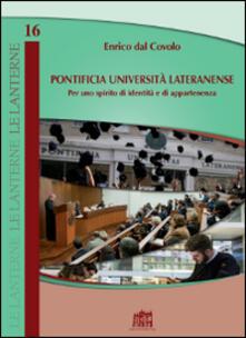 Pontificia Università Lateranense. Per uno spirito di identità e di appartenenza - Enrico Dal Covolo - copertina