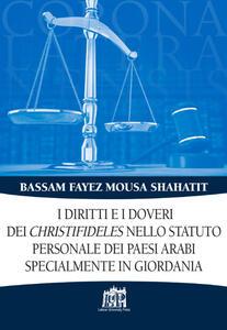 I diritti e i doveri dei christifideles nello statuto personale dei paesi arabi, specialmente in Giordania