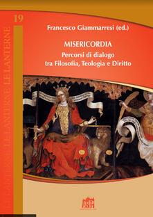 Misericordia. Percorsi di dialogo tra filosofia, teologia e diritto - copertina
