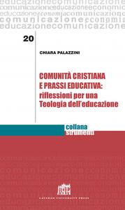 Comunità cristiana e prassi educativa: riflessioni per una teologia dell'educazione