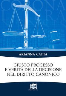 Giusto processo e verità della decisione nel diritto canonico - Arianna Catta - copertina