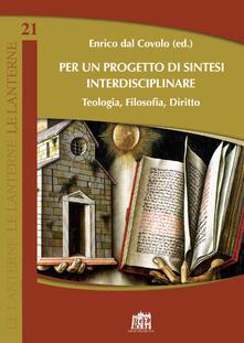 Per un progetto di sintesi interdisciplinare. Teologia, filosofia, diritto - copertina