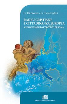 Radici cristiane e cittadinanza europea. A sessant'anni dai Trattati di Roma - copertina