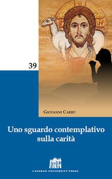 Uno sguardo contemplativo sulla carità - Giovanni Carrù - copertina