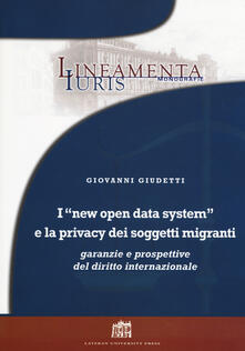 I «new open data system» e la privacy dei soggetti migranti. Garanzie e prospettive del diritto internazionale - Giovanni Giudetti - copertina