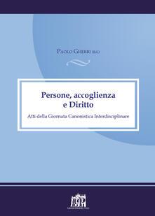 Persone, accoglienza e Diritto. Atti della Giornata canonistica interdisciplinare - copertina