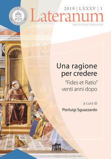 Camfeed.it Lateranum (2019). Vol. 1: ragione per credere. «Fides et Ratio» venti anni dopo, Una. Image