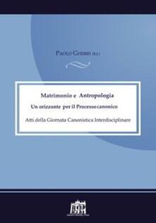 Secchiarapita.it Matrimonio e antropologia. Un orizzonte per il Processo canonico. Atti della Giornata canonistica Image
