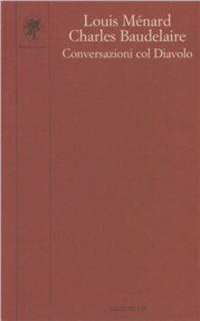Conversazioni col diavolo - Louis Menard,Charles Baudelaire - copertina