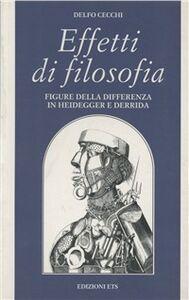 Libro Effetti di filosofia. Figure della differenza in Heidegger e Derrida Delfo Cecchi
