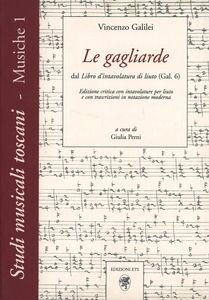 Foto Cover di Le gagliarde. Dal libro d'intavolatura di liuto (Gal. 6), Libro di Vincenzo Galilei, edito da ETS