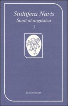 Stultifera Navis. Studi di anglistica (2000). Vol. 3: Un luogo pieno di voci: l'isola nella letteratura di lingua inglese. - copertina