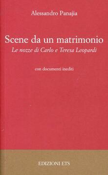 Scene da un matrimonio. Le nozze di Carlo e Teresa Leopardi - Alessandro Panajia - copertina