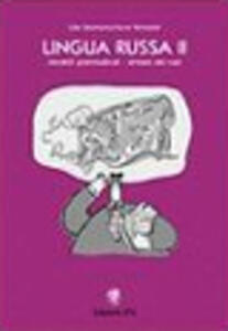 Lingua russa. Vol. 2: Modelli grammaticali. Sintassi dei casi.