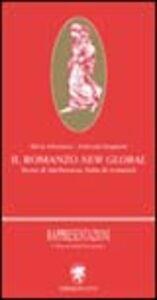 Libro Il romanzo new global. Storie di intolleranza, fiabe di comunità Silvia Albertazzi , Adalinda Gasparini