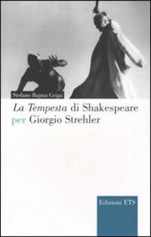 La Tempesta di Shakespeare per Giorgio Strehler - Stefano Bajma Griga - copertina