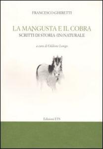 La mangusta e il cobra. Scritti di storia (in)naturale