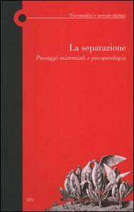 Libro La separazione. Passaggi esistenziali e psicopatologia