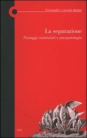 La separazione. Passaggi esistenziali e psicopatologia