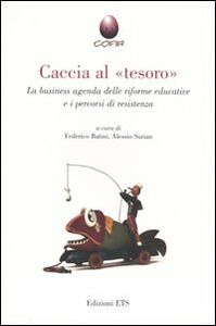 Libro Caccia al «tesoro». La business agenda delle riforme educative e i percorsi di resistenza