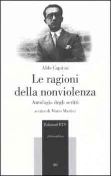 Le ragioni della nonviolenza. Antologia degli scritti - Aldo Capitini - copertina