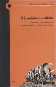 Libro Il bambino ascoltato. Esperienze a confronto e nuove sollecitazioni legislative. Vol. 4
