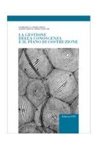 Foto Cover di La gestione della conoscenza e il piano di costruzione, Libro di  edito da ETS