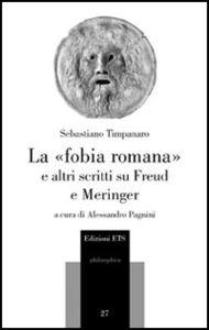 Libro La «fobia romana» e altri scritti su Freud e Meringer Sebastiano Timpanaro
