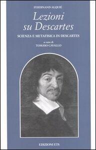 Libro Lezioni su Descartes. Scienza e metafisica in Descartes Ferdinand Alquié