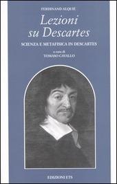 Lezioni su Descartes. Scienza e metafisica in Descartes