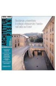 Foto Cover di Architetture pisane. Residenze universitarie: il collegio «Alessandro Faedo» nell'area ex-Forest, Libro di  edito da ETS