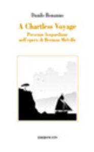 Libro Chartless voyage. Presenze leopardiane nell'opera di Herman Melville (A) Danilo Bonanno