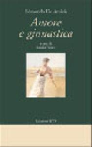 Foto Cover di Amore e ginnastica, Libro di Edmondo De Amicis, edito da ETS