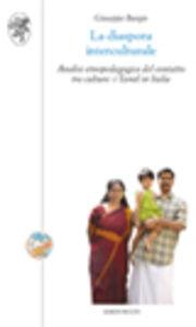 Libro La diaspora interculturale. Analisi etnopedagogica del contatto tra culture: Tamil in Italia Giuseppe Burgio