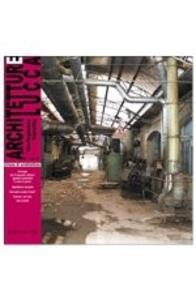 Architettura Lucca (2007) voll. 4-5: Strategie per il recupero urbano. I grandi contenitori