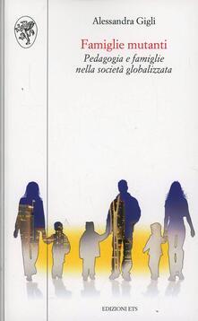 Amatigota.it Famiglie mutanti. Pedagogia e famiglie nella società globalizzata Image