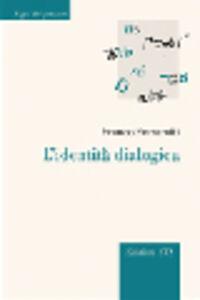 Foto Cover di L' identità dialogica, Libro di Franco Ferrarotti, edito da ETS