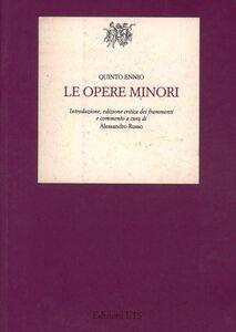 Libro Le opere minori Ennio Quinto