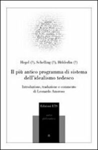 Libro Il più antico programma di sistema dell'idealismo tedesco Friedrich Hegel , Friedrich W. Schelling , Friedrich Hölderlin