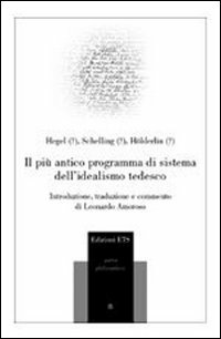 Il Il più antico programma di sistema dell'idealismo tedesco - Hegel Friedrich Schelling Friedrich W. Hölderlin Friedrich - wuz.it