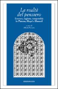 Libro La realtà del pensiero. Essenze, ragione, temporalità in Platone, Hegel e Husserl
