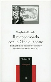Il mappamondo con la Cina al centro. Fonti antiche e mediazione culturale nell'opera di Matteo Ricci S. J.