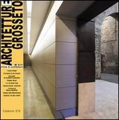 Architetture Grosseto (2007). Vol. 3: Tra vecchio e nuovo.
